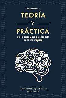 Teoría y práctica de la psicología del deporte en Iberoamérica (Spanish Edition)