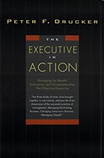 The Executive in Action: Three Drucker Management Books on What to Do and Why and How to Do It