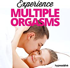 Experience Multiple Orgasms - Hypnosis