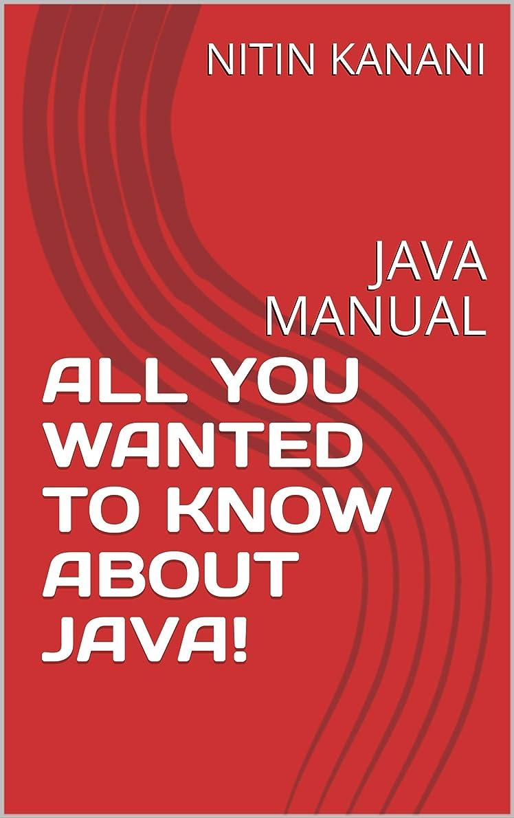 批判バウンス居心地の良いJAVA PROGRAMMING: JAVA PROGRAMMING MANUAL FOR ALL WHO WANT TO LEARN ABOUT JAVA! (English Edition)