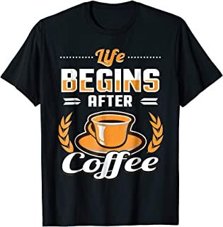 I Need Coffee Tees: Life Begins After Coffee T-Shirt