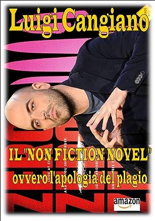 Il non fiction novel ovvero lapologia del plagio: Saviano ed il metodo di scrittura copia/incolla