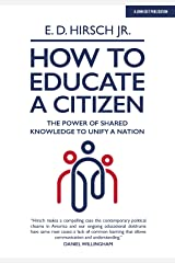 How To Educate A Citizen: The Power of Shared Knowledge to Unify a Nation Paperback