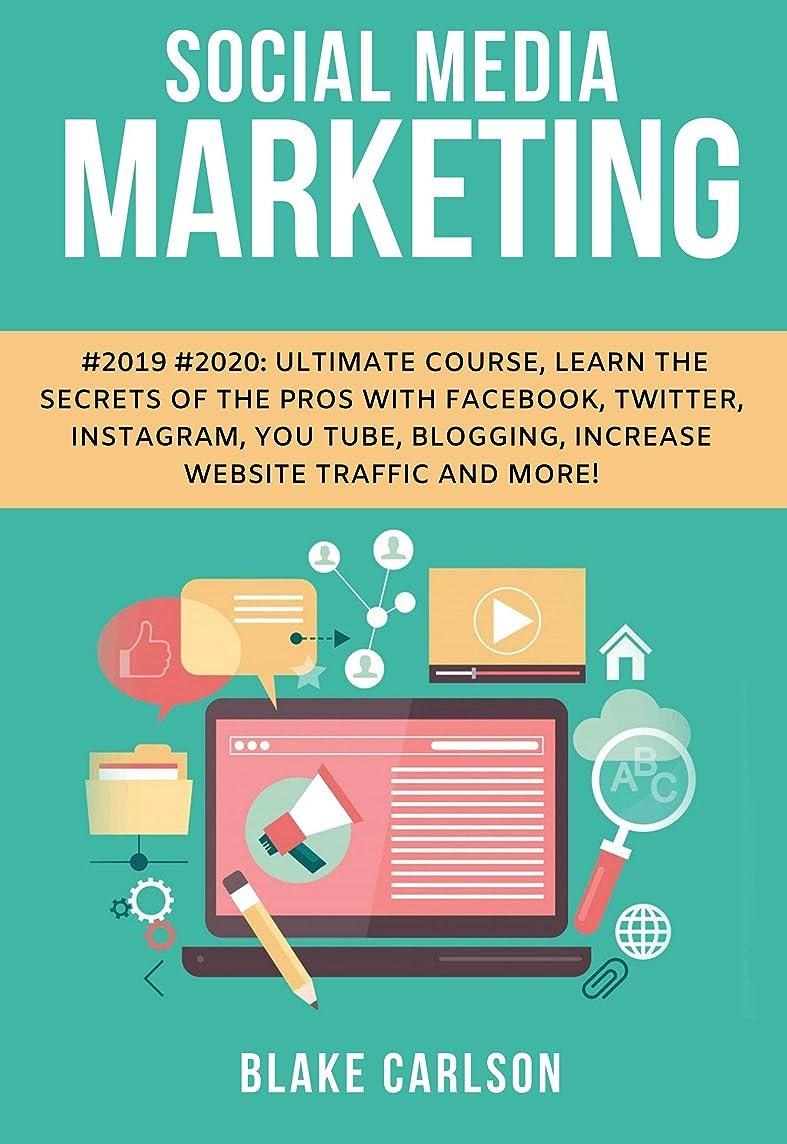 インストール人塊Social Media Marketing #2019 #2020 Ultimate Course, Learn the Secrets of the Pros with Facebook, Twitter, Instagram, You Tube, Blogging, Increase Website Traffic and More! (English Edition)