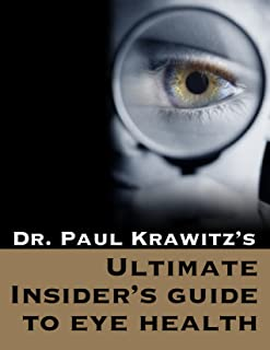 Ultimate Insider's Guide to Eye Health (English Edition)