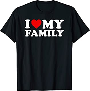 I Love My Family T Shirt