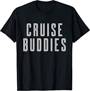 Cruise Buddies Fun Matching Vacation Cruise Ship Beach Ocean T-Shirt