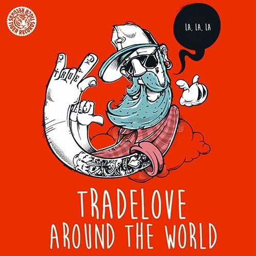 Around the World (La La La) (Radio Edit) by Tradelove on Amazon