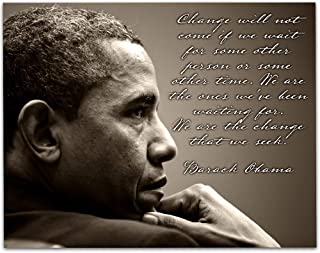 Barack Obama - We Are the Change That We Seek - 11x14 Unframed Art Print - Great Home Decor Under $15