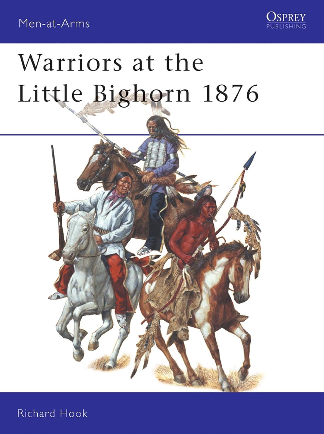 セーター姿を消す相互接続Warriors at the Little Bighorn 1876 (Men-at-Arms Book 408) (English Edition)