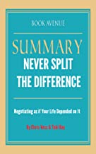Summary of Never Split the Difference: Negotiating as if Your Life Depended on It
