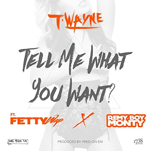 Tell Me What You (feat  Fetty Wap & Remy Boy Monty) [Clean