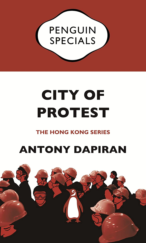 指導する倉庫退院City of Protest: Penguin Specials (Penguin Specials: Hong Kong) (English Edition)