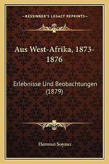 Aus West-Afrika, 1873-1876: Erlebnisse Und Beobachtungen (1879)