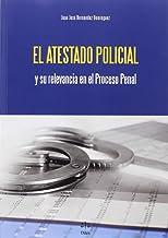 Atestado policial y su relevancia en el proceso Penal,El