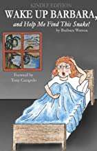 Wake up Barbara, and Help Me Find This Snake! by Barbara Watson forward by Tony Campolo