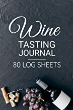 Wine Tasting Journal | 80 Log Sheets: Wine Tasting Journal | 80 Wine Tasting Score Sheets | Record Wine Details, Flavors & Aromas | Easy-To-Carry (85 ... inches) | Gift for Wine Lovers | Score Keeper