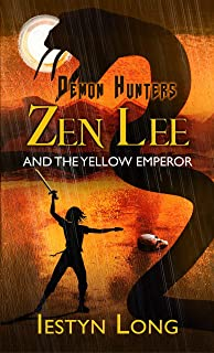 Demon Hunters: Zen Lee And The Yellow Emperor (English Edition)