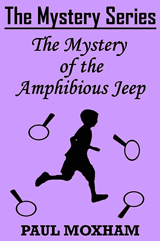 しばしば拘束する成功するThe Mystery of the Amphibious Jeep (The Mystery Series Short Story Book 13) (English Edition)
