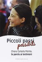 Scaricare Libri Piccoli passi possibili. Chiara Corbella Petrillo: la parola ai testimoni PDF
