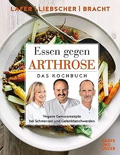 Essen gegen Arthrose: Vegane Genussrezepte bei Schmerzen und Gelenkbeschwerden (Gräfe und Unzer Einzeltitel)