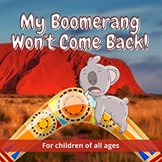 My Boomerang Won't Come Back!: 17 Well known Australian animals take part in this beautifully illustrated full-colour chil...
