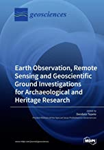 Earth Observation, Remote Sensing and Geoscientific Ground Investigations for Archaeological and Heritage Research