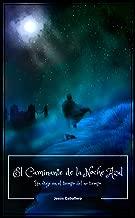 El Caminante de la Noche Azul: Un viaje en el tiempo del no tiempo (Spanish Edition)
