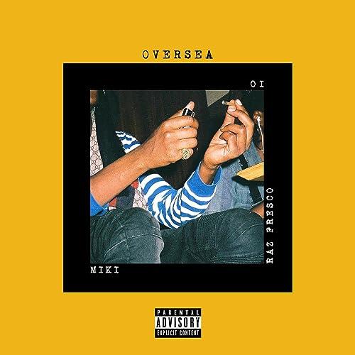 Oversea (feat. Raz Fresco & IO) [Explicit]