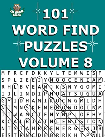 101 Word Find Puzzles Vol. 8: Themed Word Searches, Puzzles to Sharpen Your Mind: Volume 8