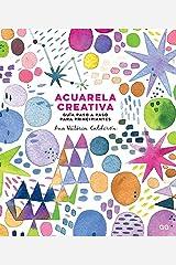 Acuarela creativa: Guía paso a paso para principiantes Paperback