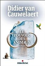 Le pouvoir des animaux de Didier van Cauwelaert