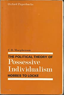 POLITICAL THEORY OF POSSESSIVE INDIVIDUALISM, THE, hobbes to Locke