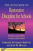 The Little Book of Restorative Discipline for Schools: Teaching Responsibility; Creating Caring Climates (The Little Books...