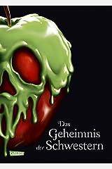 Disney – Villains 6: Das Geheimnis der Schwestern: Die Geschichte der gemeinsten Schwestern der Welt (German Edition) Kindle Edition