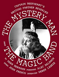 The Mystery Man from The Magic Band: Captain Beefheart's Writing Partner Revealed