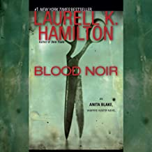 Blood Noir: An Anita Blake, Vampire Hunter Novel, Book 16