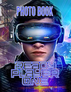 Ready Player One Photo Book: Ready Player One Stunning An Adult Photo Pages And Image Book Book Awesome Collections