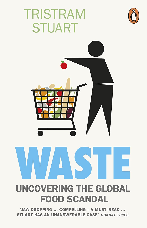 ありふれたもっと少なく月曜日Waste: Uncovering the Global Food Scandal (English Edition)