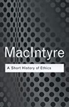 A Short History of Ethics (Routledge Classics) (Volume 108)