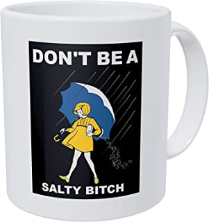 Wampumtuk Don't Be A Salty Girl Friendship 11 Ounces Funny Coffee Mug