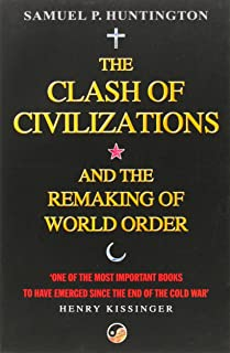 The Clash Of Civilizations: And The Remaking Of World Order