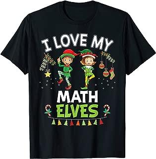 I Love My Math Elves Teacher Santa Elf Christmas Merry T-Shirt
