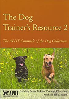 The Dog Trainer's Resource 2 - Apdt Chronicle Of The Dog Collection