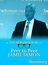 Jamie Dimon Peer to Peer: The David Rubenstein Show - Bloomberg