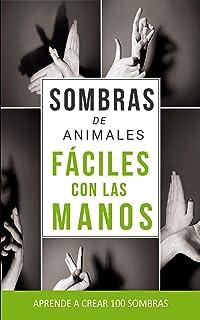 SOMBRAS DE ANIMALES F�CILES CON LAS MANOS: APRENDE A CREAR