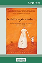 Buddhism for Mothers: A Calm Approach to Caring for Yourself and Your Children (16pt Large Print Edition)