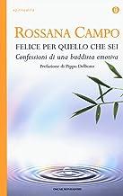 Scaricare Libri Felice per quello che sei. Confessioni di una buddhista emotiva PDF