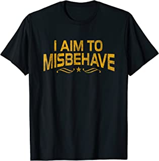 I Aim To Misbehave T Shirt