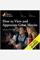 How to View and Appreciate Great Movies (Ebook PDF) Kindle Edition